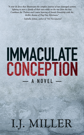 Immaculate Conception: A Novel