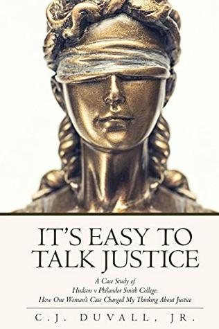 It's Easy to Talk Justice: A Case Study of Hudson v Philander Smith College: How One Woman's Case Changed My Thinking About Justice