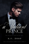 Download ebook A Valiant Prince (The Poisoned Pawn Duet, #2) by S.E. Rose