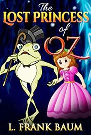 The Lost Princess of Oz ( Annotated)