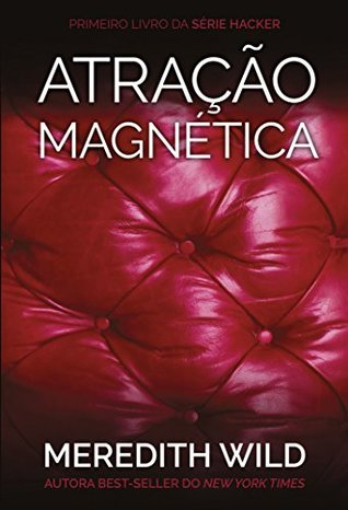 Atracao Magnetica - Vol.1 - Serie Hacker + Capitulo Extra e Wild Meredith