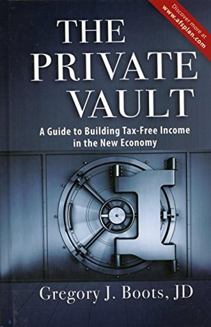 The Private Vault: A Guide to Building Tax-Free Income in the New Economy Hardcover – October 25, 2013