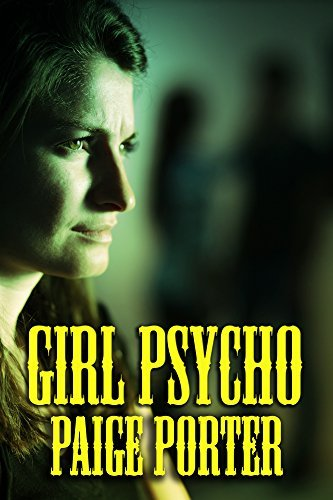 Girl Psycho & Other Stories: An anthology of thrillers
