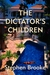 The Dictator's Children by Stephen  Brooke