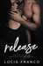 Release (Off Balance, #3)
