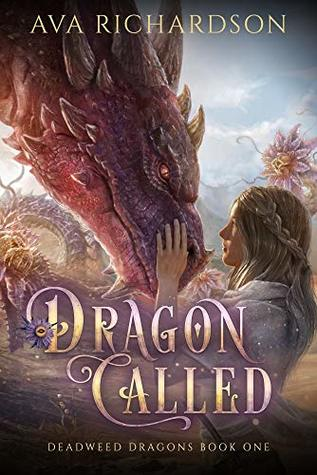 Dragon Called (Deadweed Dragons Book 1)