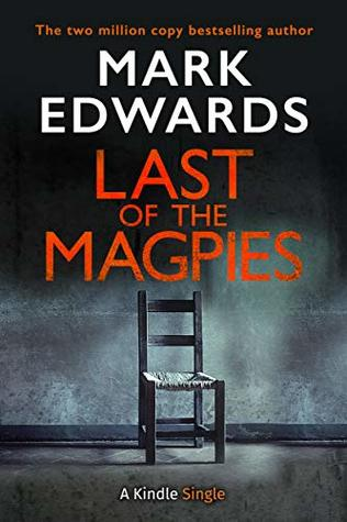 Last of the Magpies: The Thrilling Conclusion to The Magpies