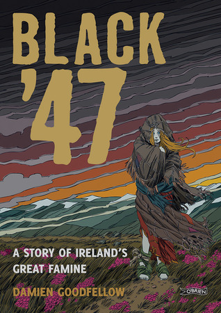 Black '47: A Story of Ireland's Great Famine - A Graphic Novel