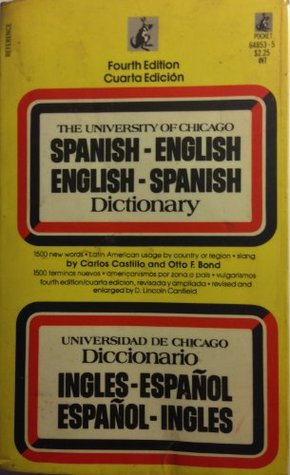 The University of Chicago Spanish Dictionary/Diccionario de La Universidad De Chicago: Spanish/English, English/Spanish/Ingles/Espanol, Espanol/Ingles