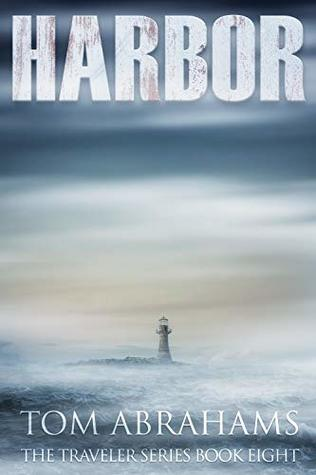 Harbor: A Post Apocalyptic/Dystopian Adventure (The Traveler Book 8)