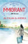 The Immigrant. An Italian in America
