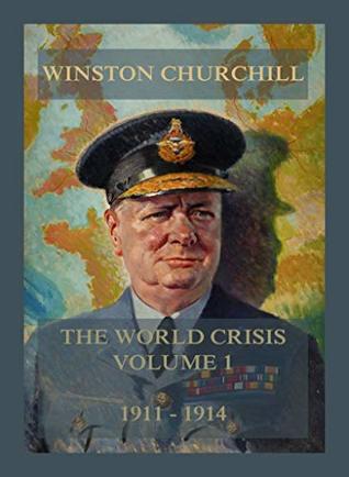 The World Crisis, Volume 1: 1911 - 1914