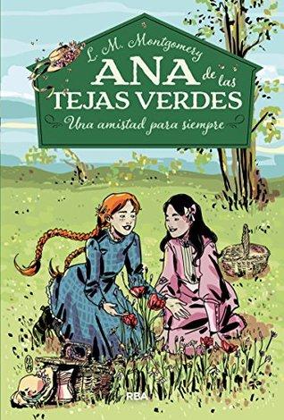 Una amistad para siempre  (Ana De Las Tejas Verdes #2)