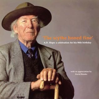The Scythe Honed Fine: A.D. Hope a Celebration for His 90th Birthday