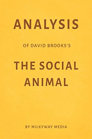 Analysis of David Brooks's The Social Animal by Milkyway Media