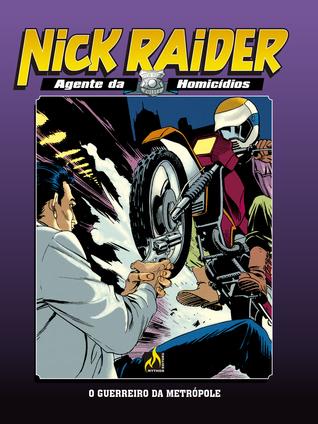 Nick Raider vol 4: O Guerreiro da Metrópole
