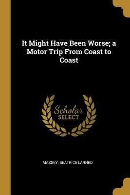 It Might Have Been Worse; A Motor Trip from Coast to Coast