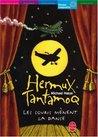 Hermux Tantamoq, Tome 3 : Les souris mènent la danse