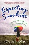 Expecting Sunshine by Alexis Marie Chute