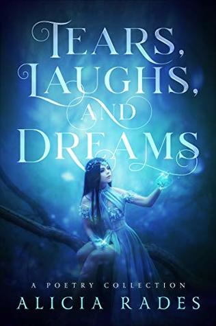 Tears, Laughs, and Dreams: A Poetry Collection