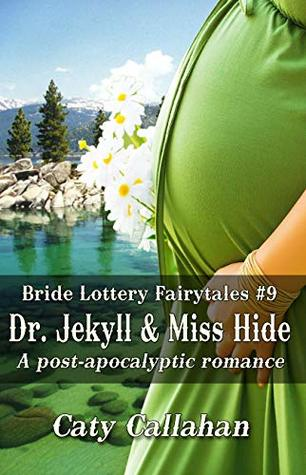 BRIDE LOTTERY FAIRYTALES, BOOK 9: DR. JEKYLL AND MISS HIDE