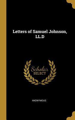 Letters of Samuel Johnson, LL.D