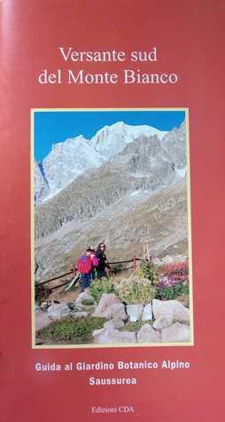 Versante sud del monte bianco - Guida al Giardino Botanico Alpino Saussurea