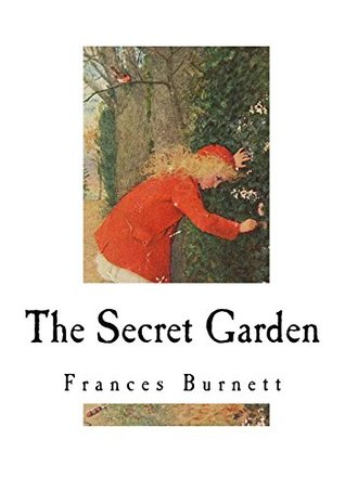 The Secret Garden: Classic Literature