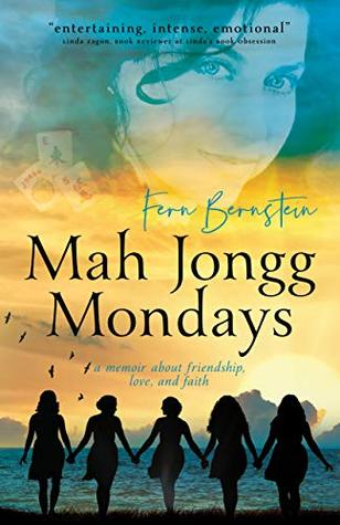 Mah Jongg Mondays: a memoir about friendship, love, and faith