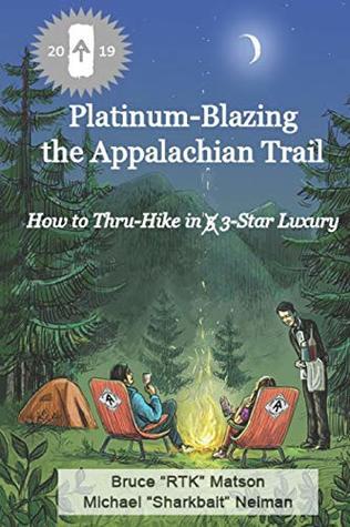Platinum-Blazing the Appalachian Trail: How to Thru-Hike in 3-Star Luxury