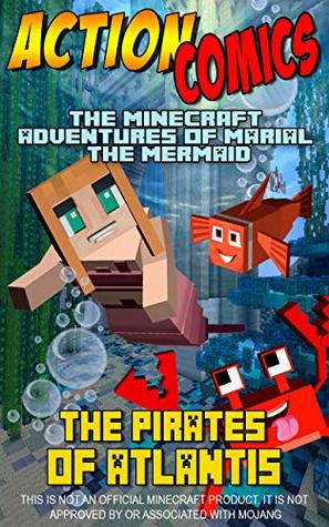 Action Comics: The Minecraft Adventures of Marial the Mermaid – The Pirates of Atlantis (Minecraft Mermaid Adventures Book 1)