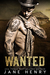 Wanted by Jane   Henry