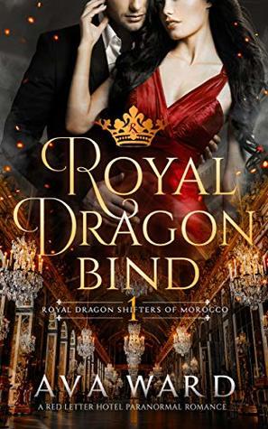 Royal Dragon Bind (Royal Dragon Shifters of Morocco #1)