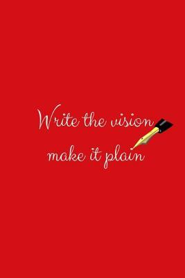 Write the Vision Make It Plain: Red Cover, Bible Scripture, Goals, Journal, Diary, Planner, Notebook, Notes, Messages, Prayers, Worship, Scribe, Writing, Blank Book, Devotion, Christian, Religious, Spiritual, Inspirations, Memory, Ideas