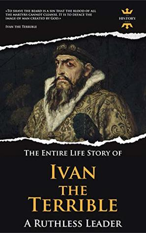 IVAN THE TERRIBLE by The History Hour
