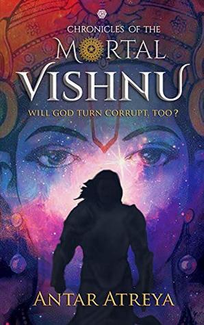 Chronicles Of The Mortal Vishnu: Will God Turn Corrupt, too?