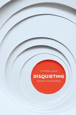 Disquieting: Essays on Silence