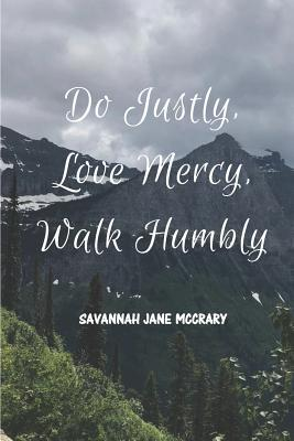 Do Justly, Love Mercy, Walk Humbly