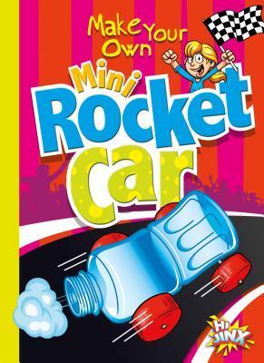 Make Your Own Mini Rocket Car