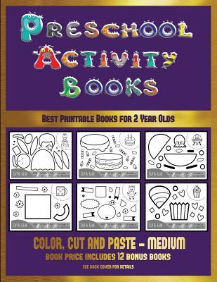 Best Printable Books for 2 Year Olds (Preschool Activity Books - Medium): 40 Black and White Kindergarten Activity Sheets Designed to Develop Visuo-Perceptual Skills in Preschool Children.