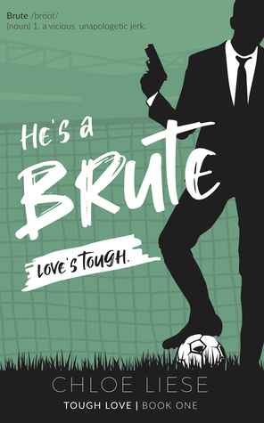 He's a Brute (Tough Love, #1)