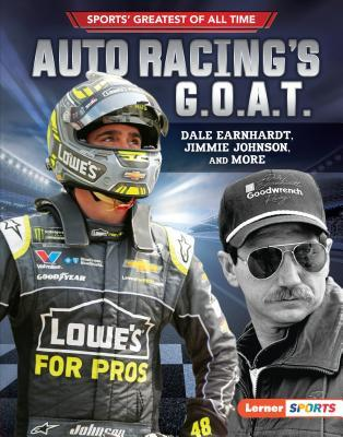 Auto Racing's G.O.A.T.: Dale Earnhardt, Jimmie Johnson, and More