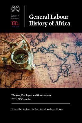 General Labour History of Africa: Workers, Employers and Governments, 20th-21st Centuries