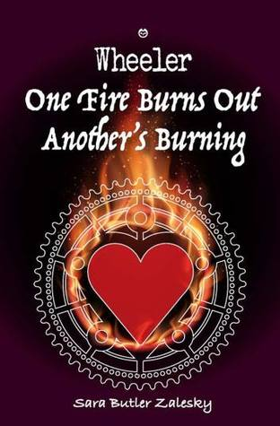 One Fire Burns Out Another's Burning (Wheeler  Book 3)