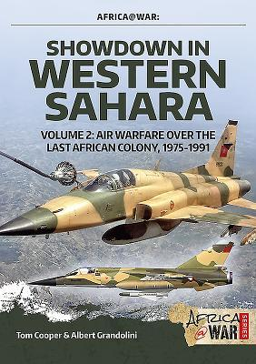 Showdown in the Western Sahara Volume 2: Air Warfare Over the Last African Colony, 1975-1991