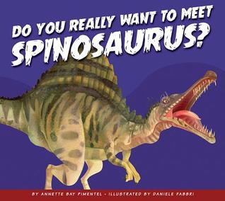 Do You Really Want to Meet Spinosaurus?