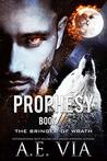 Prophesy Book II: The Bringer of Wrath (The King & Alpha Series, #2)