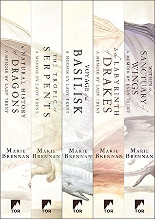 The Complete Memoirs of Lady Trent Series: A Natural History of Dragons, The Tropic of Serpents, The Voyage of the Basilisk, In the Labyrinth of Drakes, ... Sanctuary of Wings