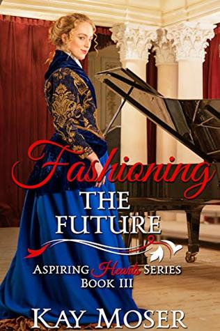 Fashioning the Future (Aspiring Hearts #3)