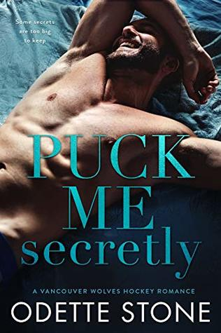 Puck Me Secretly (Vancouver Wolves Hockey, #1)